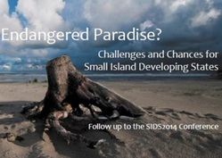 Veranstaltung: Endangered Paradise? Challenges and Chances for Small Island Developing States (SIDS)