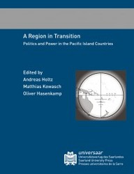 A Region in Transition: Politics and Power in the Pacific Island Countries