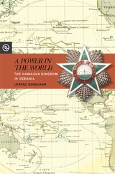 A Power in the World: The Hawaiian Kingdom in Oceania