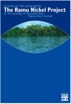 A review of the risks presented by the Ramu Nickel Project to the ecology of Astrolabe Bay in Papua New Guinea